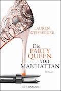 Die Party Queen von Manhattan - Lauren Weisberger - E-Book