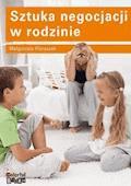 Sztuka negocjacji w rodzinie - Małgorzata Floraszek - ebook