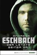 Der Letzte seiner Art - Andreas Eschbach - E-Book