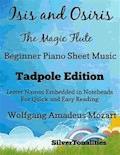 Isis and Osiris the Magic Flute Beginner Piano Sheet Music Tadpole Edition - Wolfgang Amadeus Mozart - ebook