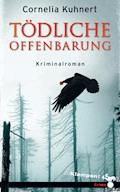 Tödliche Offenbarung - Cornelia Kuhnert - E-Book