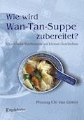 Wie wird Wan-Tan-Suppe zubereitet? - Phuong Chi Van - E-Book