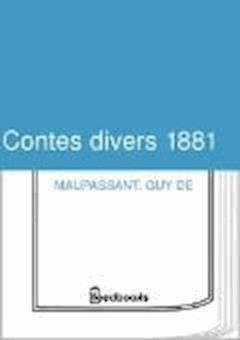 Contes divers 1881 - Guy de Maupassant - ebook