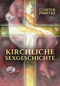 Kirchliche Sexgeschichte - Gunter Pirntke - E-Book