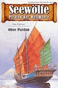 Seewölfe - Piraten der Weltmeere 452 - Roy Palmer - E-Book