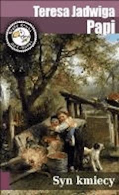Syn kmiecy - Teresa Jadwiga Papi - ebook