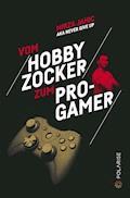 Vom Hobbyzocker zum Pro-Gamer - Mirza Jahic - E-Book