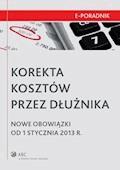 Korekta kosztów przez dłużnika - Nowe obowiązki od 1 stycznia 2013 r. - Tadeusz Szczupaczyński-Dotryw, Radosław Kowalski - ebook