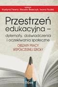 Przestrzeń edukacyjna – dylematy, doświadczenia i oczekiwania społeczne - Krystyna Feren, Klaudia Błaszczyk, Iwona Rudek - ebook