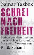 Schrei nach Freiheit - Samar Yazbek - E-Book