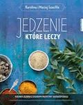 Jedzenie, które leczy - Karolina Szaciłło, Maciej Szaciłło - ebook