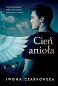 Cień anioła - Iwona Czarkowska - ebook