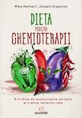 Dieta podczas chemioterapii. Pięć kroków do wzmocnienia zdrowia w trakcie leczenia raka - Mike Herbert, Joseph Dispenza - ebook