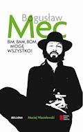 Bim, bam, bom, mogę wszystko! Historia Bogusława Meca - Maciej Wasielewski - ebook