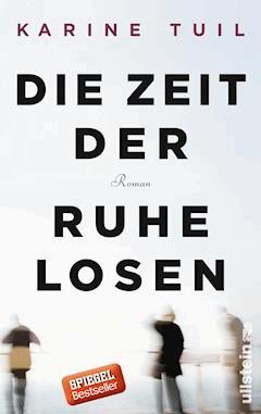 Die Zeit der Ruhelosen - Karine Tuil - E-Book