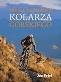 Biblia treningu kolarza górskiego - Joe Friel - ebook