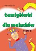 Łamigłówki dla maluchów. Część 2 - Katarzyna Michalec - ebook