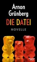 Die Datei - Arnon Grünberg - E-Book