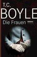 Die Frauen - T.C. Boyle - E-Book
