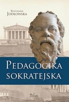 Pedagogika sokratejska - Bogusława Jodłowska - ebook