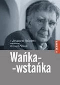 Wańka-wstańka. Z Januszem Rolickim rozmawia Krzysztof Pilawski - Janusz Rolicki, Krzysztof Pilawski - ebook