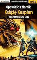 """Opowieści z Narnii: Książę Kaspian - poradnik do gry - Amadeusz """"ElMundo"""" Cyganek - ebook"""
