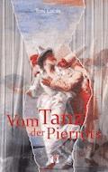 Vom Tanz der Pierrots - Toni Lucas - E-Book