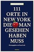 111 Orte in New York, die man gesehen haben muss - Jo-Anne Elikann - E-Book