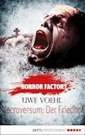 Horror Factory - Necroversum: Der Friedhof - Uwe Voehl - E-Book