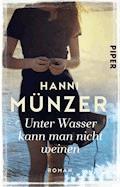 Unter Wasser kann man nicht weinen - Hanni Münzer - E-Book