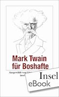 Mark Twain für Boshafte - Mark Twain - E-Book