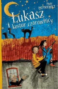 Łukasz i kostur czarownicy - Piotr Patykiewicz - ebook