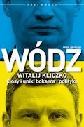 Wódz: Witalij Kliczko - Jacek Adamczyk - ebook