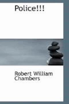 Police!!! - Robert William Chambers - ebook
