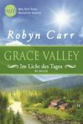 Grace Valley - Im Licht des Tages - Robyn Carr - E-Book