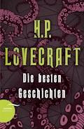 H. P. Lovecraft - Die besten Geschichten - H. P. Lovecraft - E-Book