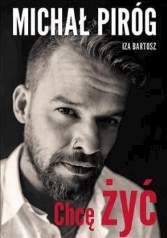Chcę żyć - Michał Piróg, Iza Bartosz - ebook