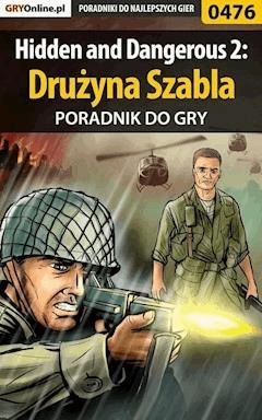 """Hidden and Dangerous 2: Drużyna Szabla - poradnik do gry - Paweł """"PaZur76"""" Surowiec - ebook"""