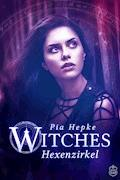 Witches - Hexenzirkel - Pia Hepke - E-Book