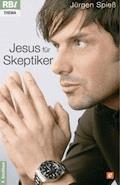 Jesus für Skeptiker - Jürgen Spieß - E-Book