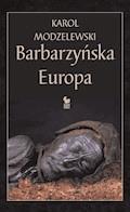 Barbarzyńska Europa - Karol Modzelewski - ebook