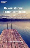 Bewusstseins Transformation - Frank Mildenberger - E-Book