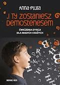 I ty zostaniesz Demostenesem - Anna Pluta - ebook