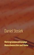 Hintergrundunabhängige Menschenrechte und Natur - Daniel Stosiek - E-Book