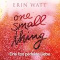 One Small Thing – Eine fast perfekte Liebe - Erin Watt - Hörbüch