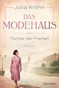 Das Modehaus - Töchter der Freiheit - Julia Kröhn - E-Book