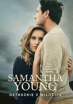 Ostrożnie z miłością - Samantha Young - ebook