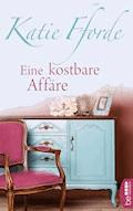 Eine kostbare Affäre - Katie Fforde - E-Book