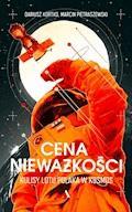 Cena nieważkości. Kulisy lotu Polaka w kosmos -  Dariusz Kortko, Marcin Pietraszewski - ebook