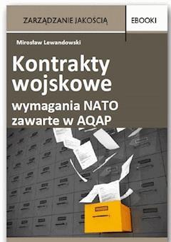 Kontrakty wojskowe – wymagania NATO zawarte w AQAP - Mirosław Lewandowski - ebook